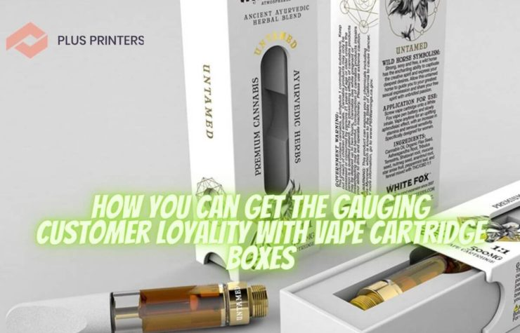 How You Can Get the Gauging Customer Loyality With Vape Cartridge Boxes