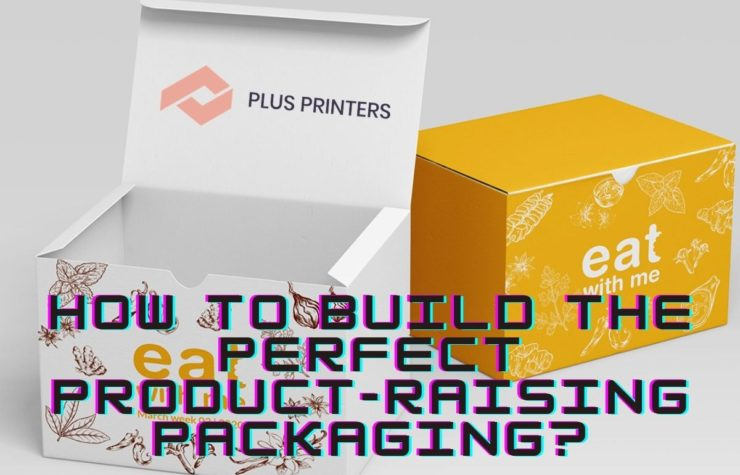 How to Build the Perfect Product-Raising Packaging?