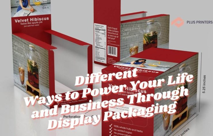 Different Ways to Power Your Life and Business Through Display Packaging