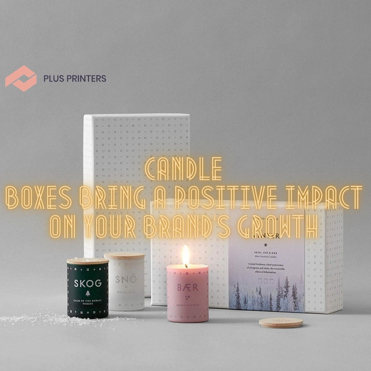 Candle Boxes Bring a Positive Impact on Your Brand's Growth