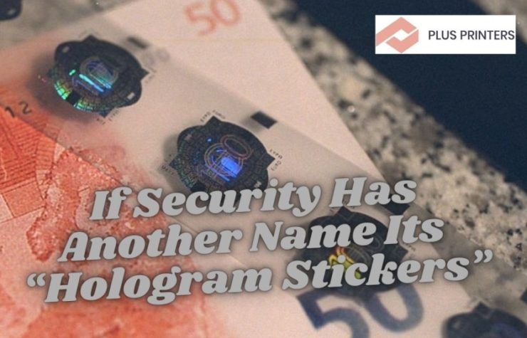 """If Security Has Another Name Its """"Hologram Stickers"""""""